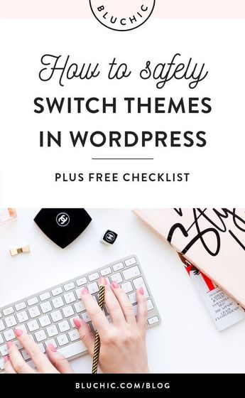 How To Safely Switch WordPress Themes Without Losing Your Content