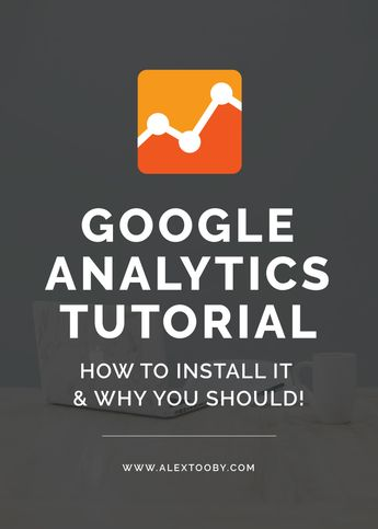 Google Analytics Tutorial: Add Google Analytics to Your Site