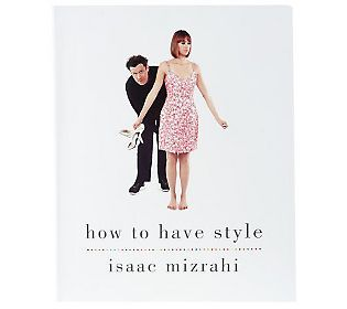"""""""How to Have Style"""" Paperback Book by IsaacMizrahi"""