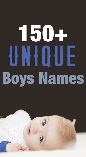 Over 150 Unique and Strong Baby Boy Names