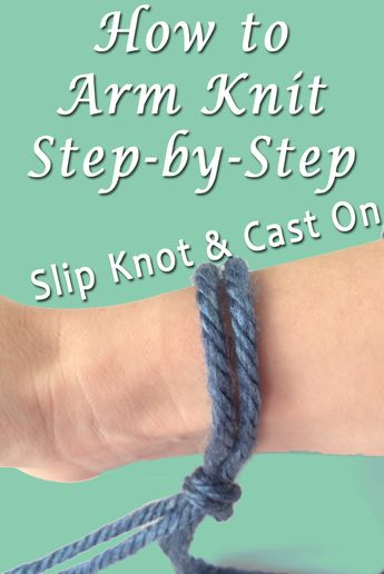 Arm Knit Scarf Step-by-Step: Slip Knot & Cast On