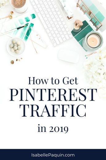 How to Get Traffic from Pinterest in 2019 — Isabelle Paquin | Pinterest Marketing for Business
