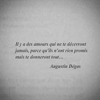 Il y a des amours qui te décevront jamais, parce qu'ils n'ont rien promis mais te donneront tout .... - #amours #décevront #des #donneront #il #jamais #mais #nont #parce #promis #qui #quils #rien #te #tout