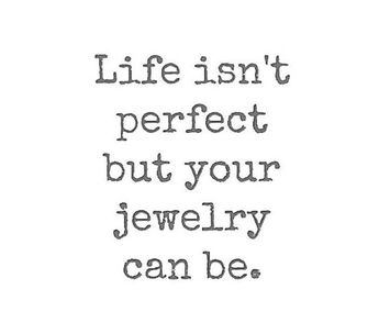 Life Isn't Perfect But Your Jewelry Can be by SterlingSilverJewelry.tv #Jewelry #Jewellery #SterlingSilverJewelry #Fashion #FineJewelry