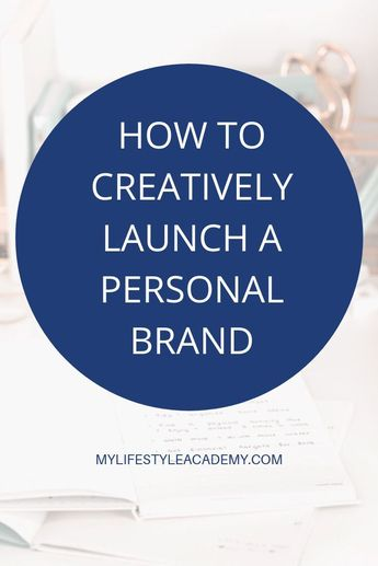 How to Creatively Launch Your Personal Brand in 2019
