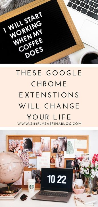 Google Chrome Extensions That Will Change You Life
