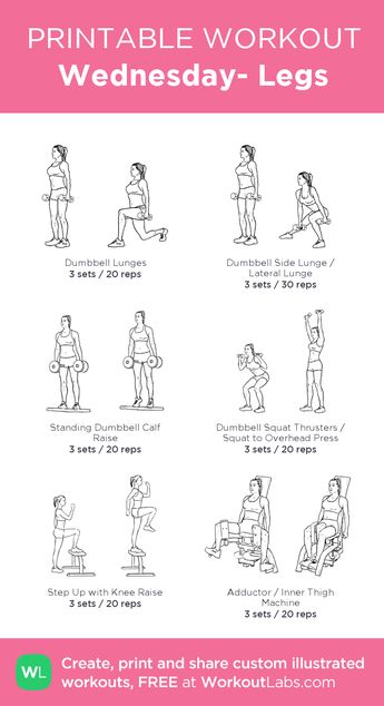 Wednesday- Legs: my visual workout created at WorkoutLabs.com • Click through to customize and download as a FREE PDF! #customworkout