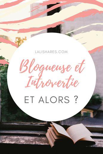 Blogueuse et introvertie : Et alors ? |