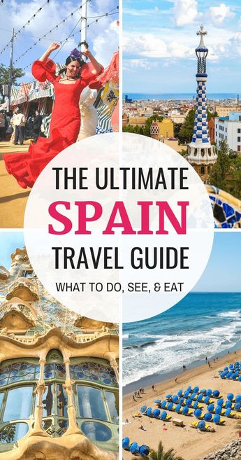 The Ultimate Spain Travel Guide: Best Things to Do, See, and Eat