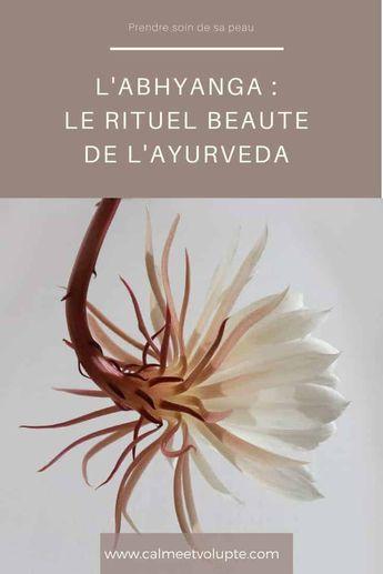 L'abhyanga : le rituel beauté de l'ayurvéda