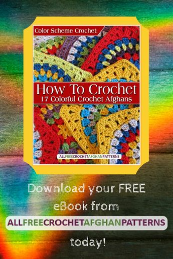 Color Scheme Crochet: How To Crochet 17 Colorful Crochet Afghans free eBook