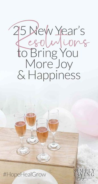 25 New Years Resolutions to Bring You More Joy and Happiness