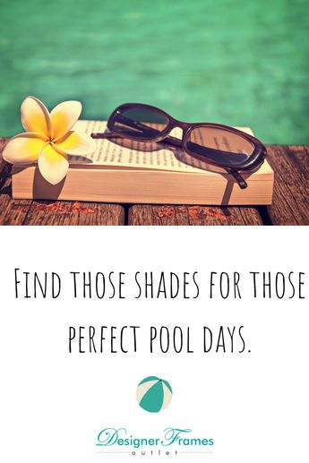 1c51b8ede3 The perfect pair of sunglasses for summertime lounging can be found at  Designer Frames Outlet.