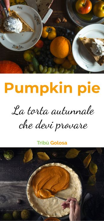 Prepara la pumpkin pie, la torta autunnale alla zucca più profumata che ci sia