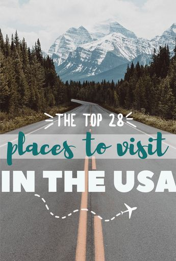 28 Best Places to Visit in the USA in 2019