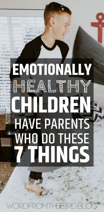 Emotionally healthy children have parents who implement these 7 things. Healthy children start with a healthy YOU. Find out how you can emotionally be there for your child. #parenting #hacks #tips #mentalhealth #advice #momlife #sahm