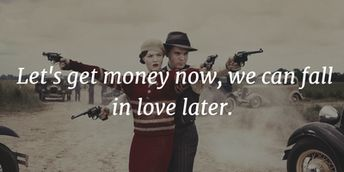 Bonnie and Clyde Quotes for Anyone With a Ride or Die Attitude - EnkiQuotes