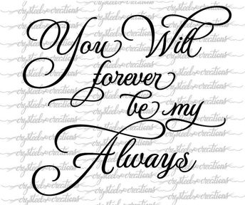 You will forever be my always SVG, PNG, DXF, Silhouette, Cricut, Farmhouse svg, wood sign svg, country, shabby chic, decorative words