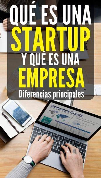 • Qué es una startup y qué es una empresa. (Diferencias principales)
