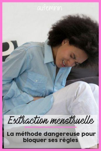 L'extraction menstruelle, la méthode dangereuse pour bloquer ses règles