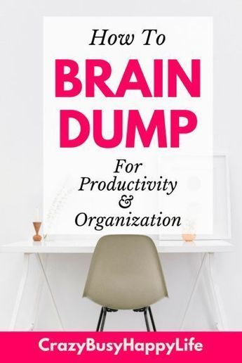 Do a Brain Dump for Productivity and Organization -