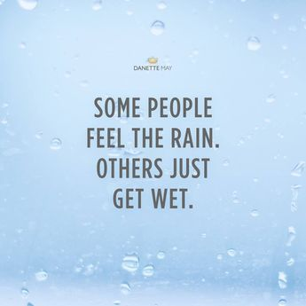 It all depends on how you look at it, doesn't it?  There are those people who love a good rainstorm and want to go out and play in the puddles. And then there are those people who run to get out of the rain as quickly as possible.  Which one are you? • Be sure to follow @thedanettemay for daily motivations ☯ • #therise #therisemovement #FitRise #daily #motivation #inspiration #danettemay