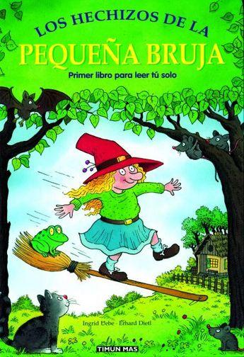 LOS HECHIZOS DE LA PEQUEÑA BRUJA. Ingrid Uebe. Ed. Timun Mas AGÈNCIA DE LECTURA