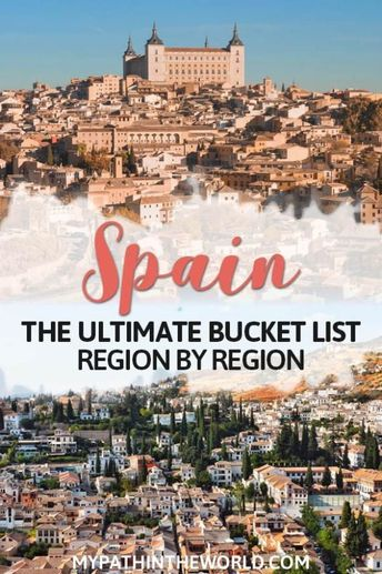 The Ultimate Spain Bucket List: Places to See in Spain Region by Region