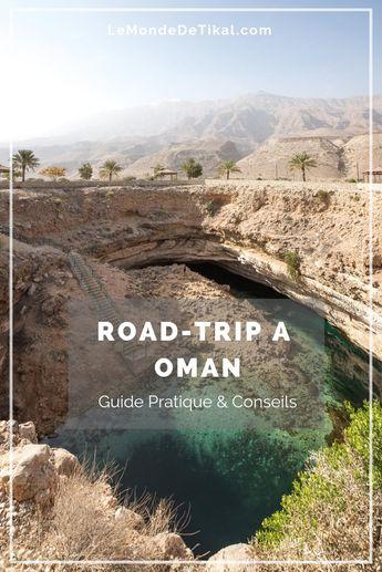 Voyage à Oman : Guide pratique et conseils pour préparer son road-trip