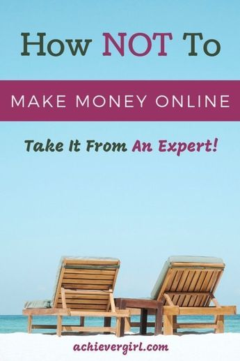 Take it from an expert on how NOT to make money online. Easy steps that will surely put a halt to your moneymaking efforts! #achievergirl #makemoney #makemoneyonline #moneymaking #makemoneytips  #makingmoney #makingmoneytips #howtomakemoney  #makemoneystepbystep #experttips