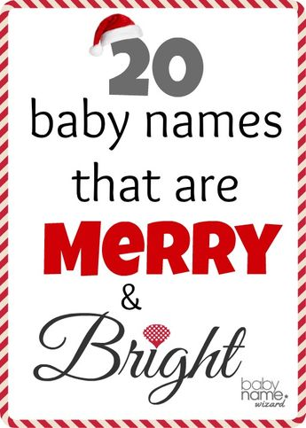 20 baby names that are to spread smiles and warmth this holiday season!