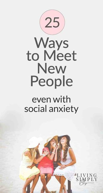 Meeting new people is tough–especially if you struggle with social anxiety. Try these 25 ways to meet new people with common interests in smaller groups. #socialanxiety #anxiety #MentalHealth