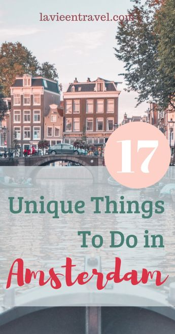 The 17 Most Unique Things to do in Amsterdam