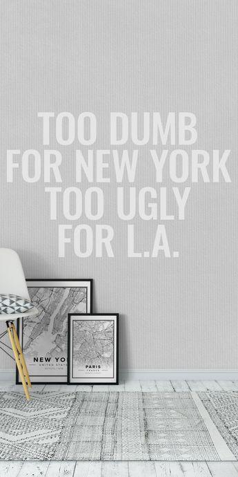 Too Dumb, Too Ugly Wall mural