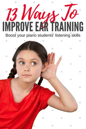 13 ways you can improve your piano students listening skills