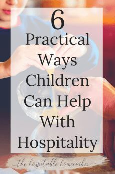 Entertaining at home can be intimidating with young children. It always feels like the work you are doing is being undone. However, it is possible! And really, what I have had to learn is that kids don't have to hinder hospitality, they can actually help! Here are 6 practical ways your child or children can help you as you host. #HospitableHomemaker #Welcome #Children #Child #Entertaining #Kids