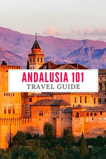 Best Places to Visit in Andalusia: Best of Andalusia Travel Guide