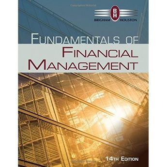 Test Bank Fundamentals of Financial Management 14th Edition by Eugene F Brigham, Joel F Houston