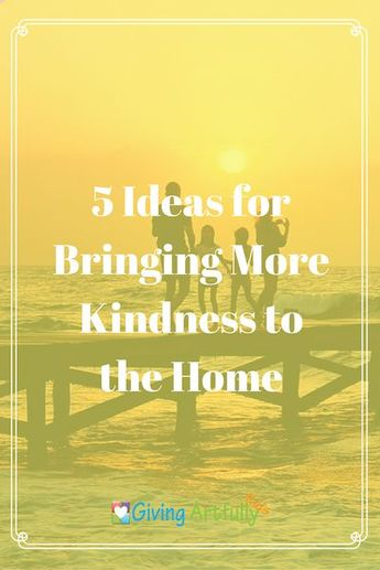5 Creative Way to Bring More Kindness to the Home