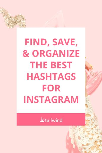 Find, Save, and Organize the Best Hashtags For Instagram