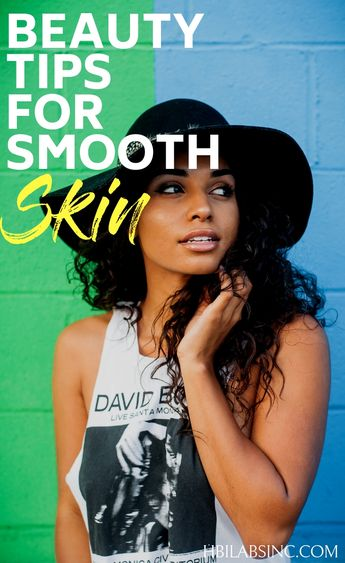 5 Beauty Tips for Smooth Skin