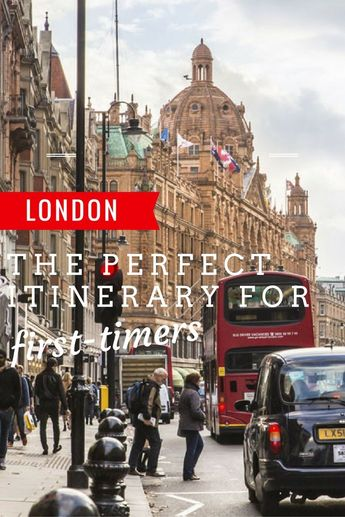 London, England – The Perfect Itinerary for First-timers