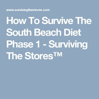 How To Survive The South Beach Diet Phase 1