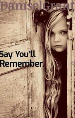 Say You'll Remember