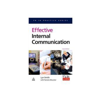 Effective Internal Communication - (PR in Practice) 2 Edition by Lyn Smith & Pamela Mounter (Paperback)