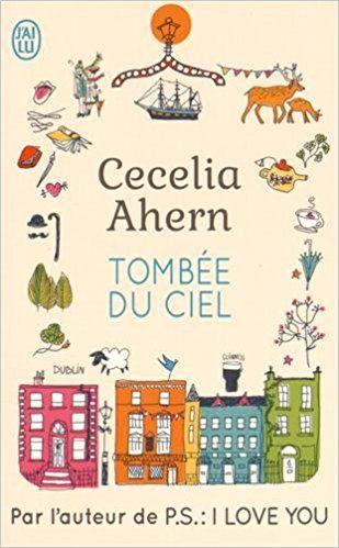 Tombée du ciel – Cecelia Ahern, éd. J'ai lu – 2015