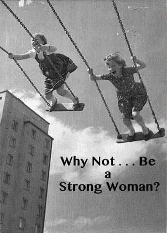 Why Not . . . Be A Strong Woman?