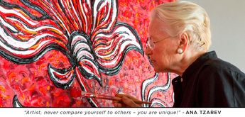"""Artist, never compare yourself to others - you are unique!"" - Ana Tzarev"