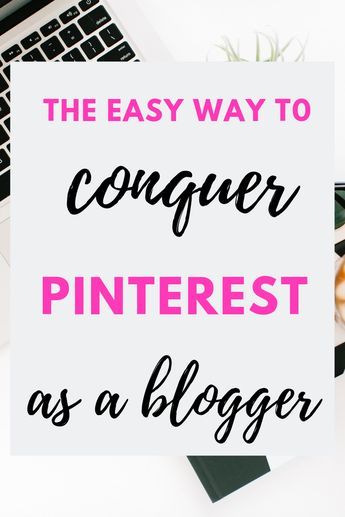 Everything You Need to Make Pinterest Work for You #blogging #bloggers #bloggingtips