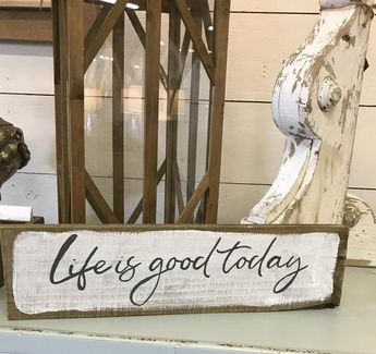 Life Is Good Today Sign - Rustic Wood Decor - Zac Brown Band Song Lyrics - Farmhouse Style - Gallery Wall Art - Inspirational Wooden Sign